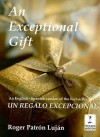 An Exceptional Gift - Roger Patron Lujan