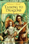 Talking to Dragons - Patricia C. Wrede, Trina Schart Hyman