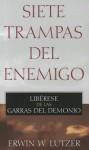 Siete Trampas del Enemigo: Liberese de las Garras del Demonio - Erwin W. Lutzer