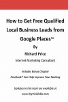 How to Get Free Qualified Local Business Leads from Google Places - Richard Price