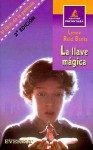 La Llave Magica (the Indian in the Cupboard) - Lynne Reid Banks