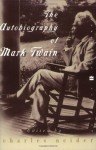 The Autobiography of Mark Twain (Perennial Classics) - Mark Twain, Charles Neider