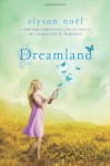 A Riley Bloom Novel: Dreamland - Alyson Noel