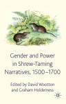 Gender and Power in Shrew-Taming Narratives, 1500-1700 - David Wootton, Graham Holderness
