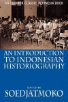 An Introduction to Indonesian Historiography - Soedjatmoko