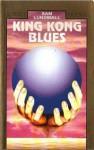 King Kong Blues - Sam J. Lundwall, Stefania Szczurkowska