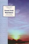 Present Fresh Wakefulness: A Meditation Manual on Nonconceptual Wisdom - Chokyi Nyima Rinpoche