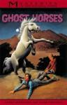 Ghost Horses - Gloria Skurzynski, Alane Ferguson