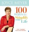 100 Ways to Simplify Your Life - Joyce Meyer, Sandra McCollom