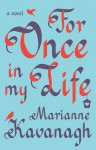 For Once in My Life: A Novel - Marianne Kavanagh