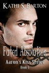 Fated Absolution (Aaron's Kiss, #6) - Kathi S. Barton