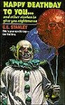 Happy Deathday to You...and Other Stories to Give You Nightmares - George E. Stanley
