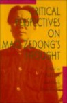 Critical Perspectives on Mao Zedong's Thought - Arif Dirlik
