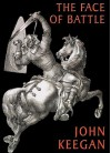The Face of Battle: A Study of Agincourt, Waterloo and the Somme (Audio) - John Keegan, Robert Whitfield