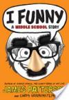 I Funny - James Patterson, Chris Grabenstein, Laura Park