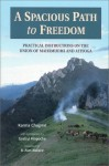 A Spacious Path to Freedom: Practical Instructions on the Union of Mahamudra and Atiyoga - Karma Chagme, Gyatrul Rinpoche, B. Alan Wallace