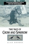 Two Tales of Crow and Sparrow: A Freudian Folkloristic Essay on Caste and Untouchability - Alan Dundes