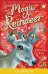 Magic Reindeer: A Christmas Wish: A Christmas Wish - Sue Bentley