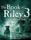 The Book of Riley 3: A Zombie Tale - Mark Tufo, Sean Runnette