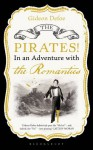 The Pirates! in an Adventure with the Romantics - Gideon Defoe, Richard Murkin