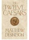 Twelve Caesars - Matthew Dennison