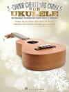 3-Chord Christmas Carols for Ukulele - Hal Leonard Publishing Company