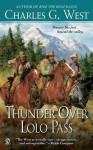 Thunder Over Lolo Pass - Charles G. West