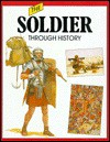 The Soldier Through History - Peter Chrisp