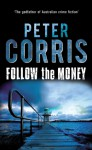 Follow The Money (Cliff Hardy, #36) - Peter Corris