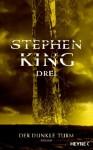 Drei (Der dunkle Turm, #2) - Joachim Körber, Stephen King