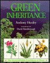 Green Inheritance: The World Wildlife Fund Book of Plants - Anthony Huxley