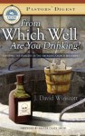 From Which Well Are You Drinking? Exposing the Dangers in the Emerging Church Movement - David Winscott, Chuck Smith