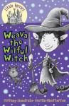 Weava the Wilful Witch - Tiffany Mandrake, Martin Chatterton