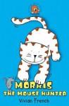 Morris the Mouse Hunter - Vivian French