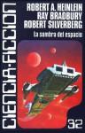La sombra del espacio (#32) - Robert A. Heinlein, Robert Silverberg, Philip José Farmer, Ray Bradbury