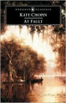 At Fault (The Works Of Kate Chopin - 4 Volumes) - Kate Chopin