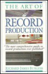 The Art of Record Production - Richard James Burgess