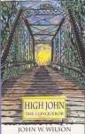 High John the Conqueror - J. Wilson, James Ward Lee