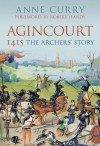Agincourt 1415: The Archers' Story - Anne Curry, Robert Hardy