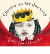 Queen on Wednesday - Gabi Swiatkowska