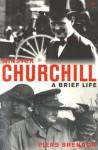Churchill: A Brief Life (Pimlico) - Piers Brendon