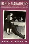 Dance Marathons: Performing American Culture in the 1920s and 1930s (Performance Studies) - Carol Martin