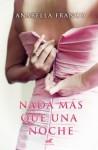Nada más que una noche - Anabella Franco (Anna Karine)