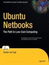 Ubuntu Netbooks: The Path to Low-Cost Computing (Expert's Voice in Open Source) - Sander van Vugt