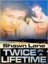 Twice in a Lifetime - Shawn Lane