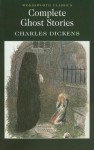 The Complete Ghost Stories of Charles Dickens - Charles Dickens, Peter Haining