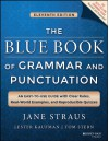 The Blue Book of Grammar and Punctuation: An Easy-To-Use Guide with Clear Rules, Real-World Examples, and Reproducible Quizzes - Jane Straus, Lester Kaufman, Tom Stern