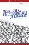 Michael Kimball Writes Your Life Story (on a postcard) - Michael Kimball