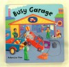 Busy Books: Busy Garage (Busy Books S.) - Rebecca Finn