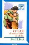 Yu Lan, el niño aviador de China - Pearl S. Buck, Core, Cecil C. Hawking